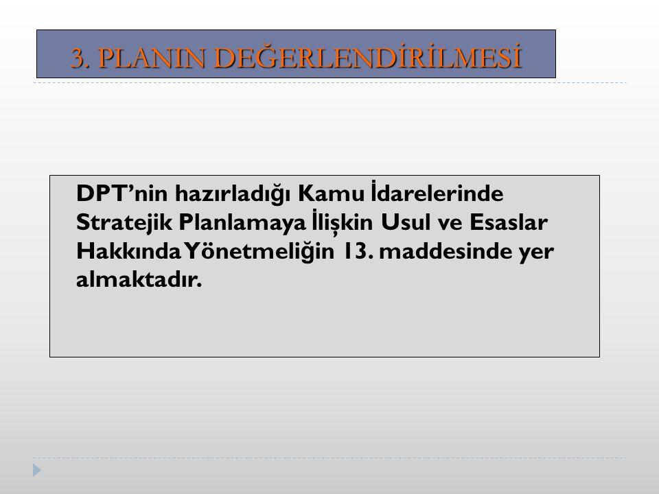 DPT'nin hazırladı ğ ı Kamu İ darelerinde Stratejik Planlamaya İ lişkin Usul ve Esaslar Hakkında Yönetmeli ğ in 13.