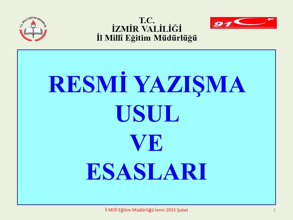 RESMİ YAZIŞMA USUL VE ESASLARI T.C.