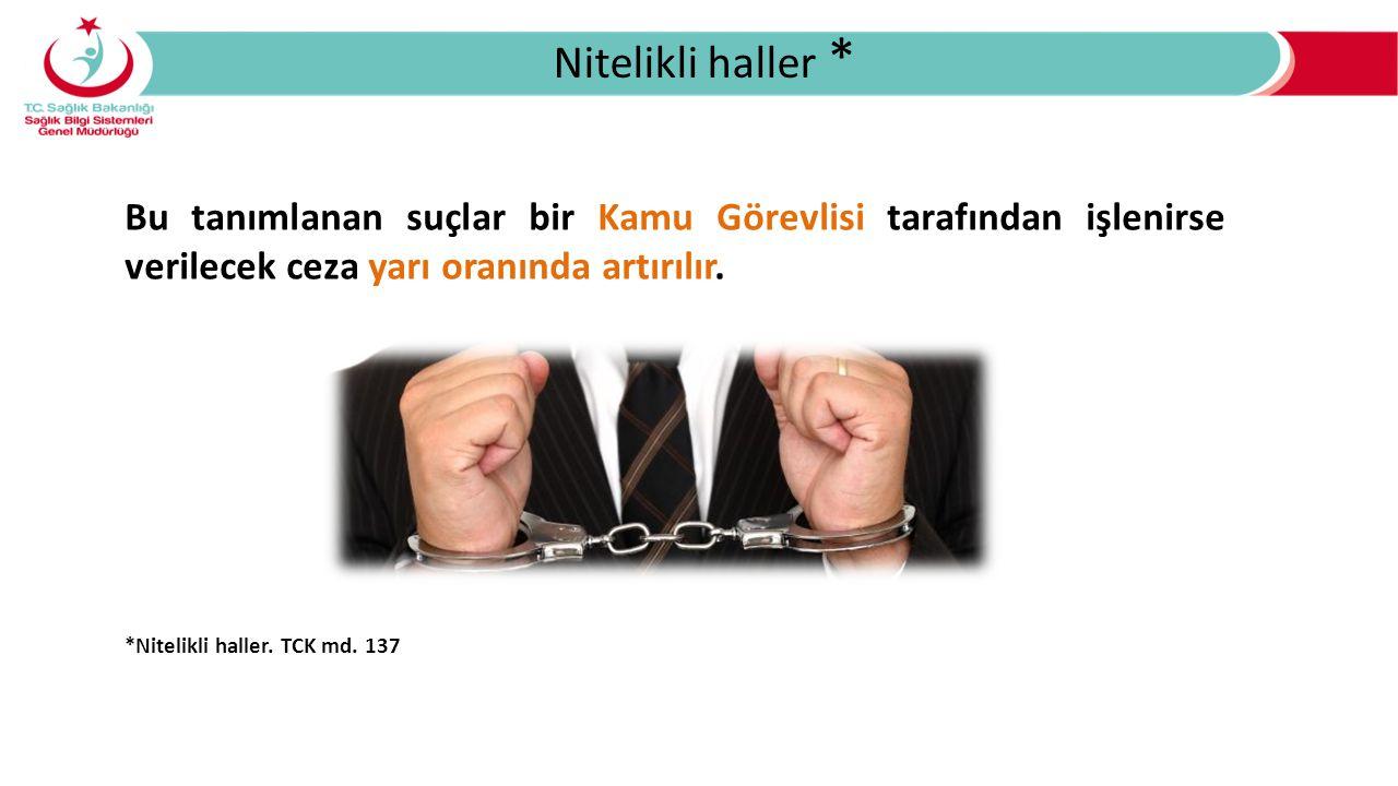 Nitelikli haller * Bu tanımlanan suçlar bir Kamu Görevlisi tarafından işlenirse verilecek ceza yarı oranında artırılır. *Nitelikli haller. TCK md. 137