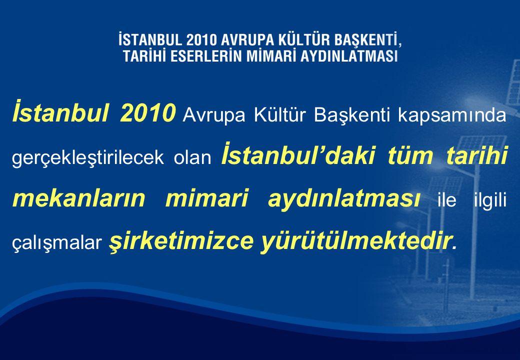 İstanbul 2010 Avrupa Kültür Başkenti kapsamında gerçekleştirilecek olan İstanbul'daki tüm tarihi mekanların mimari aydınlatması ile ilgili çalışmalar