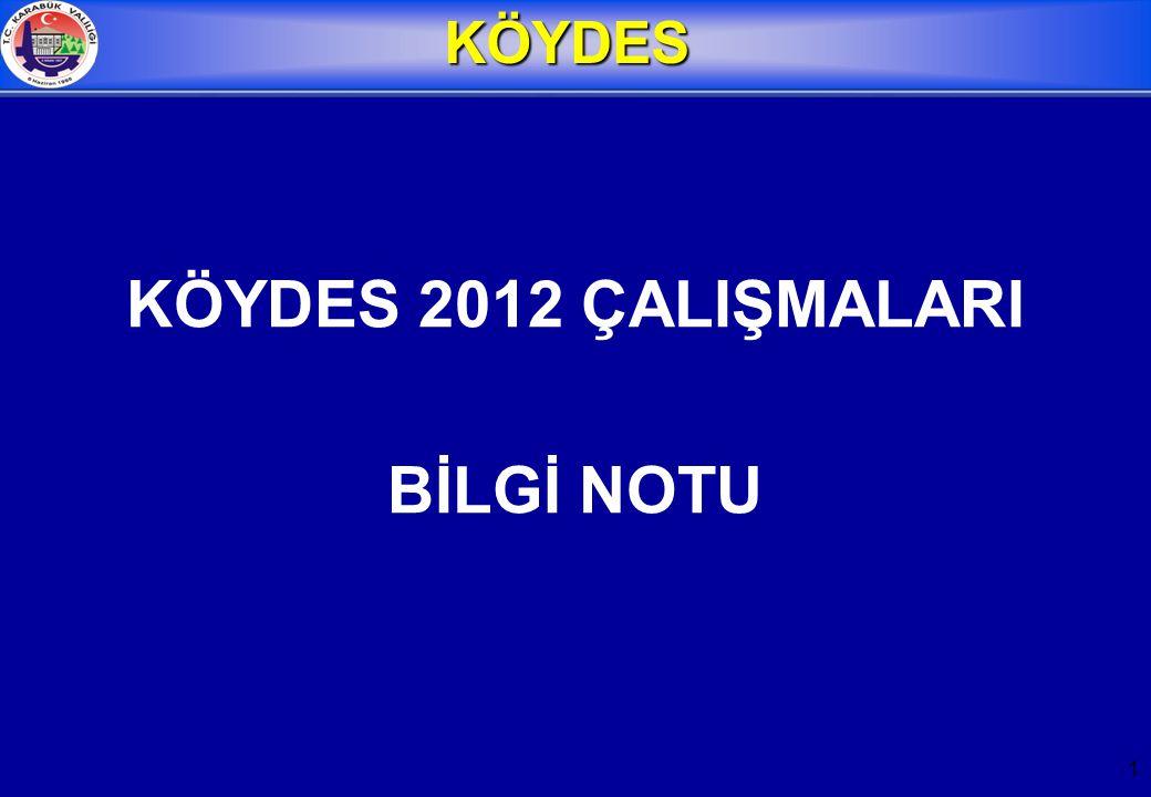 1 KÖYDES 2012 ÇALIŞMALARI BİLGİ NOTUKÖYDES