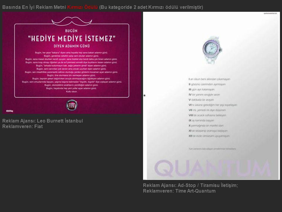 Basında En İyi Reklam Metni Kırmızı Ödülü (Bu kategoride 2 adet Kırmızı ödülü verilmiştir) Reklam Ajansı: Leo Burnett İstanbul Reklamveren: Fiat Rekla