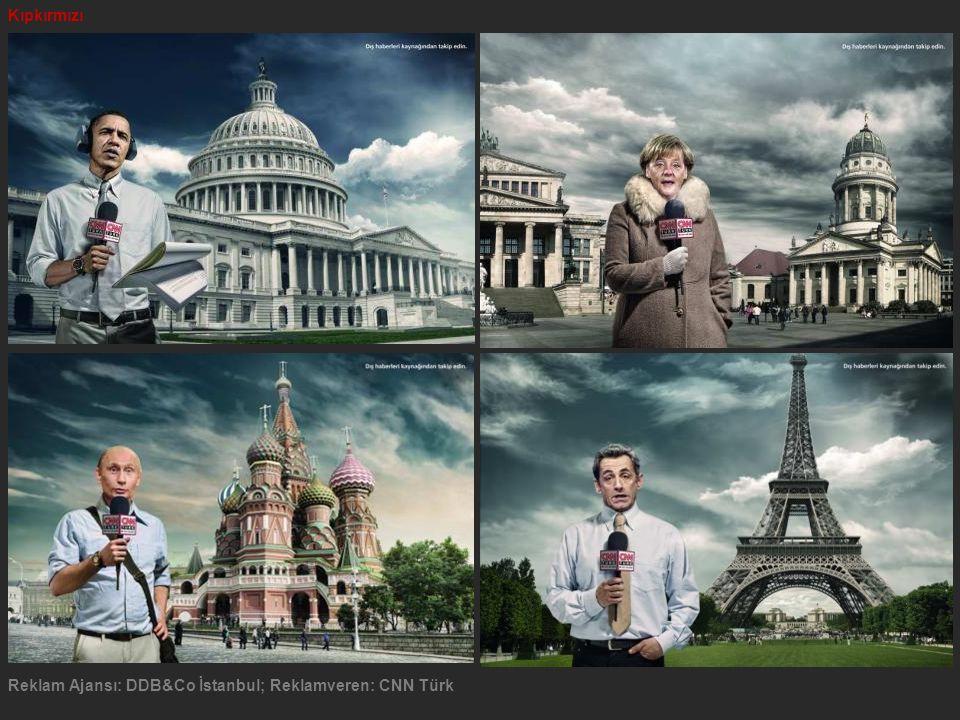Reklam Ajansı: DDB&Co İstanbul; Reklamveren: CNN Türk Kıpkırmızı