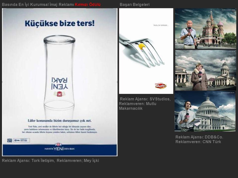 Basında En İyi Kurumsal İmaj Reklamı Kırmızı Ödülü Başarı Belgeleri Reklam Ajansı: Tork İletişim, Reklamveren; Mey İçki Reklam Ajansı: DDB&Co. Reklamv