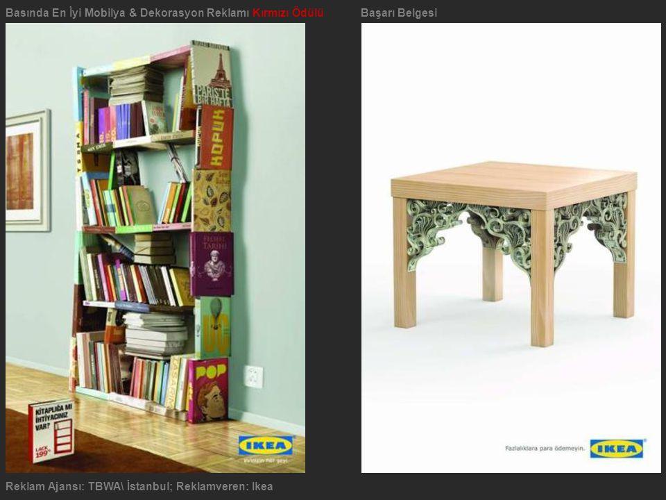 Reklam Ajansı: TBWA\ İstanbul; Reklamveren: Ikea Basında En İyi Mobilya & Dekorasyon Reklamı Kırmızı ÖdülüBaşarı Belgesi