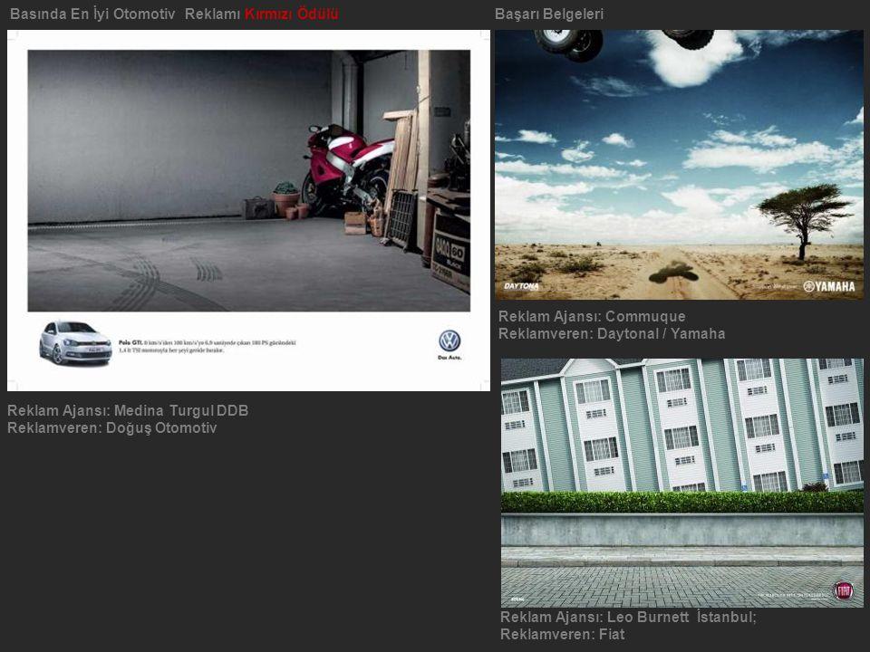 Reklam Ajansı: Leo Burnett İstanbul; Reklamveren: Fiat Basında En İyi Otomotiv Reklamı Kırmızı ÖdülüBaşarı Belgeleri Reklam Ajansı: Medina Turgul DDB