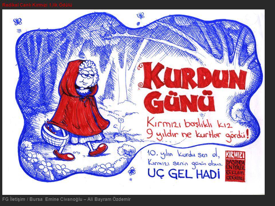 Radikal Canlı Kırmızı 1.lik Ödülü FG İletişim / Bursa Emine Civanoğlu – Ali Bayram Özdemir