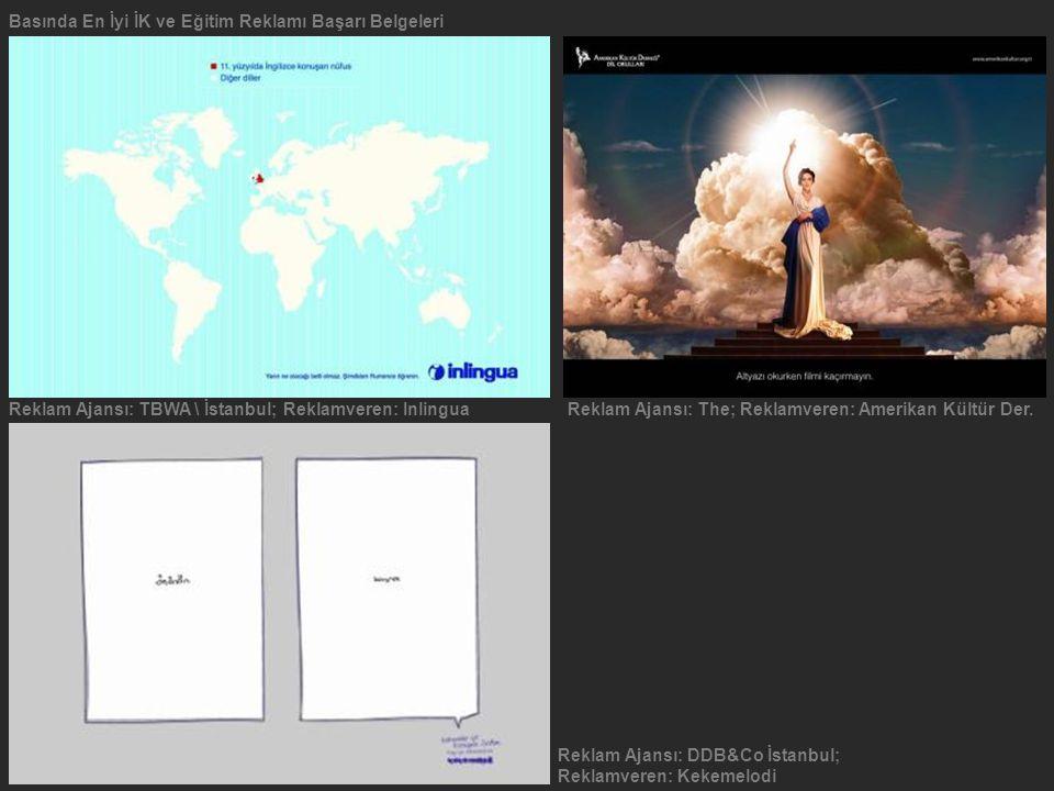 Basında En İyi İK ve Eğitim Reklamı Başarı Belgeleri Reklam Ajansı: TBWA \ İstanbul; Reklamveren: InlinguaReklam Ajansı: The; Reklamveren: Amerikan Kü