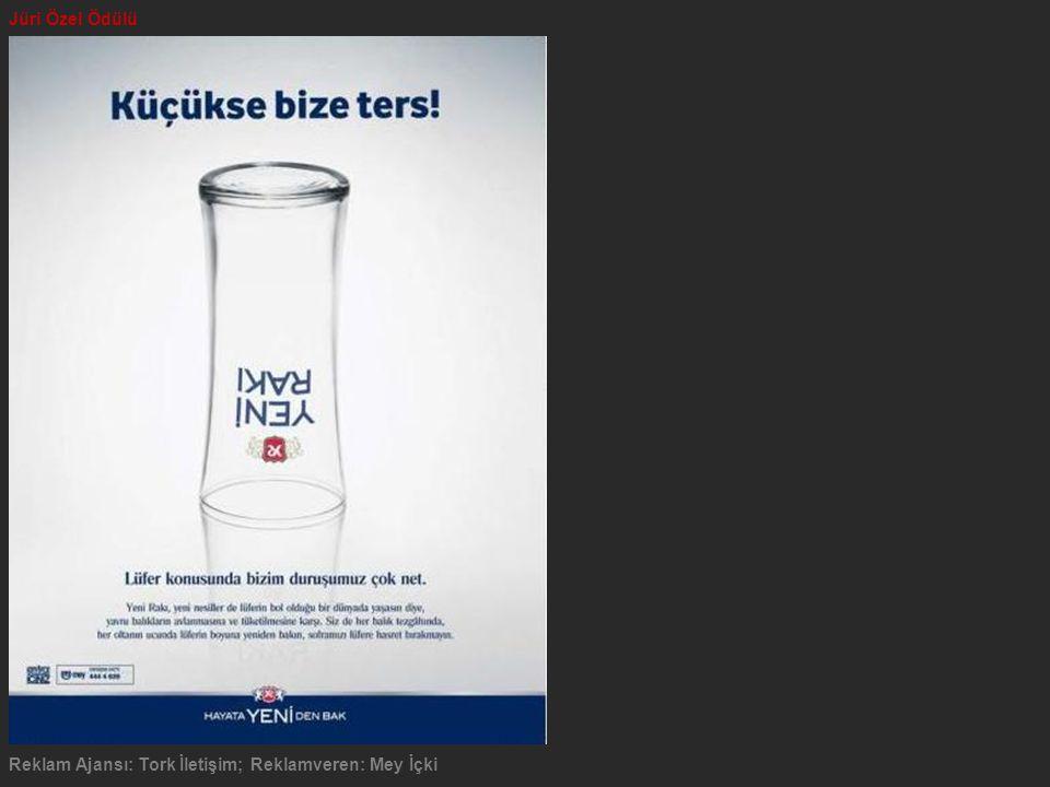 Reklam Ajansı: Tork İletişim; Reklamveren: Mey İçki Jüri Özel Ödülü