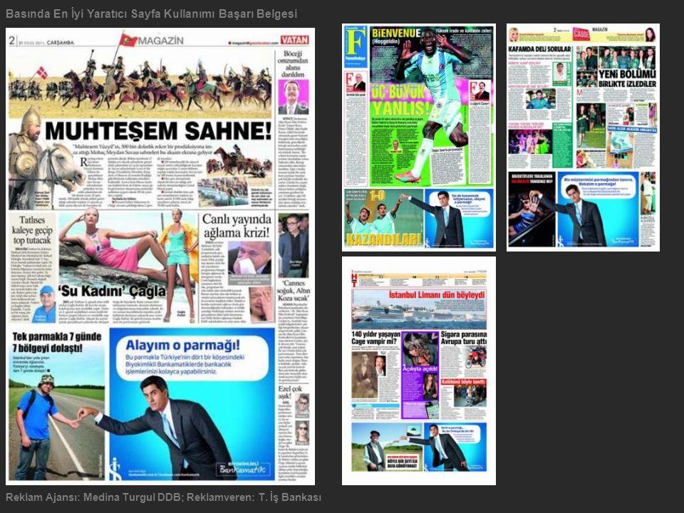Basında En İyi Yaratıcı Sayfa Kullanımı Başarı Belgesi Reklam Ajansı: Medina Turgul DDB; Reklamveren: T. İş Bankası
