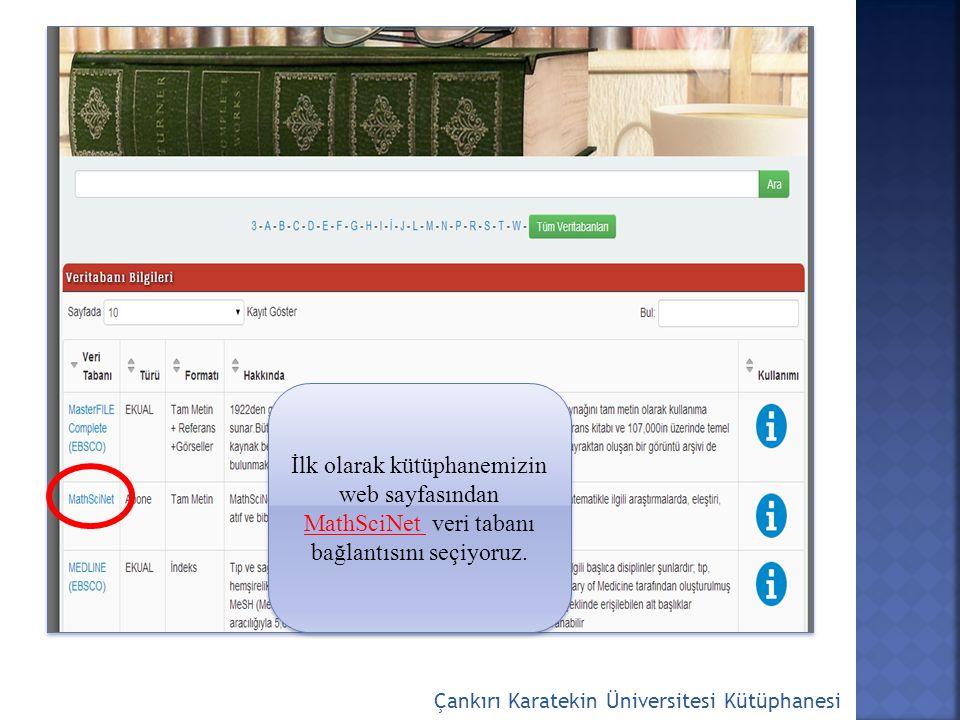 İlk olarak kütüphanemizin web sayfasından MathSciNet veri tabanı bağlantısını seçiyoruz.