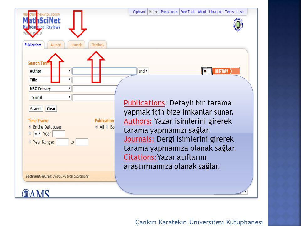 Çankırı Karatekin Üniversitesi Kütüphanesi Publications: Detaylı bir tarama yapmak için bize imkanlar sunar. Authors: Yazar isimlerini girerek tarama