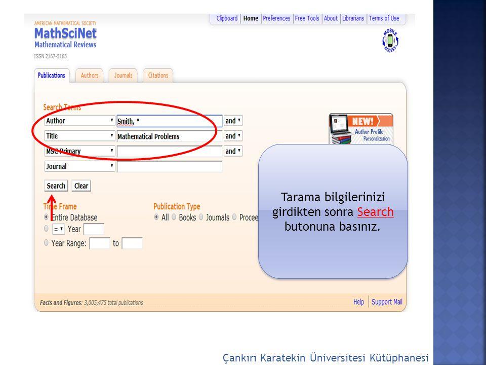 Çankırı Karatekin Üniversitesi Kütüphanesi Tarama bilgilerinizi girdikten sonra Search butonuna basınız.