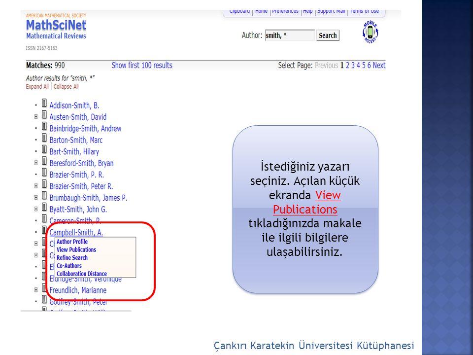 Çankırı Karatekin Üniversitesi Kütüphanesi İstediğiniz yazarı seçiniz. Açılan küçük ekranda View Publications tıkladığınızda makale ile ilgili bilgile