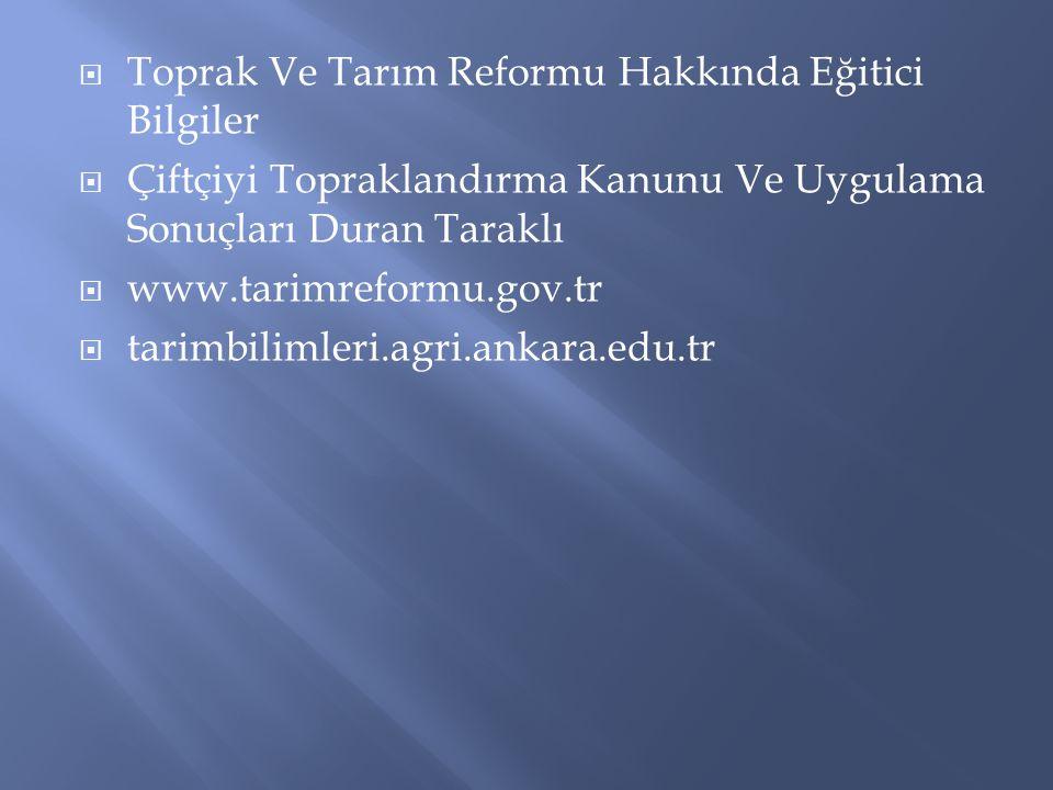  Toprak Ve Tarım Reformu Hakkında Eğitici Bilgiler  Çiftçiyi Topraklandırma Kanunu Ve Uygulama Sonuçları Duran Taraklı  www.tarimreformu.gov.tr  t