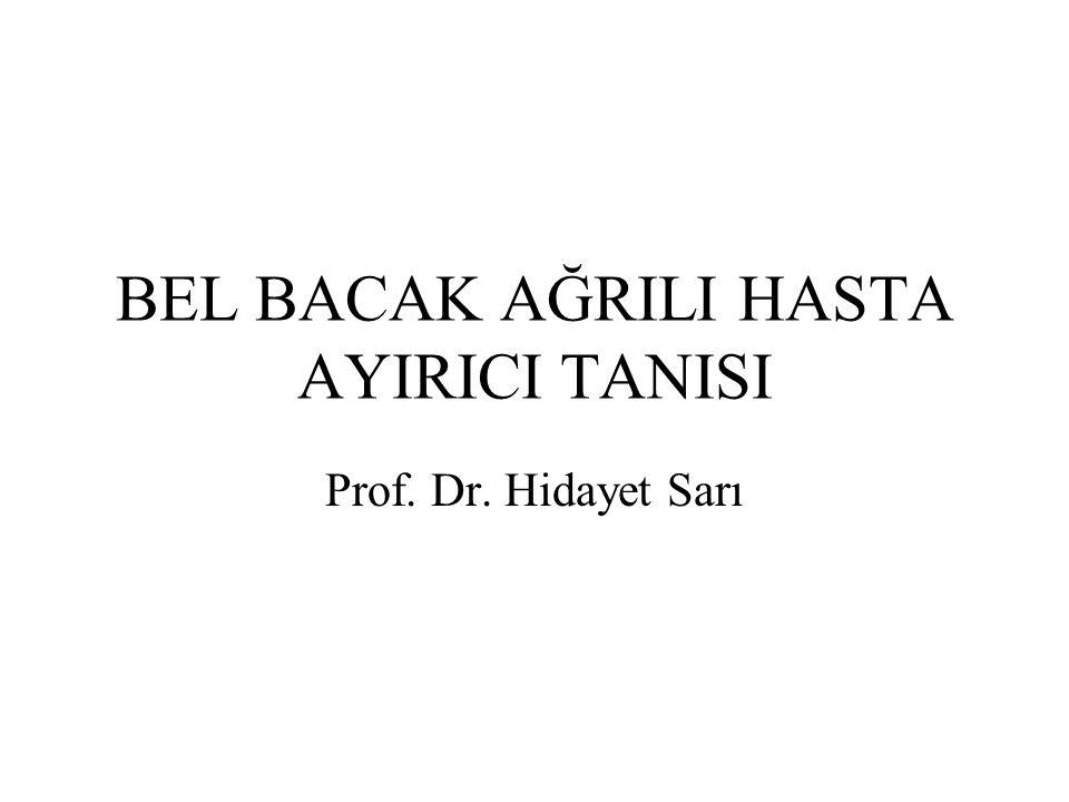 BEL BACAK AĞRILI HASTA AYIRICI TANISI Prof. Dr. Hidayet Sarı