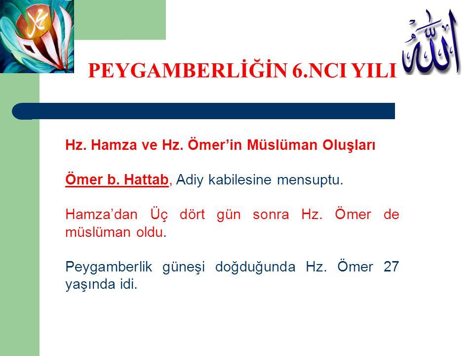 Hz. Hamza ve Hz. Ömer'in Müslüman Oluşları Ömer b. Hattab, Adiy kabilesine mensuptu. Hamza'dan Üç dört gün sonra Hz. Ömer de müslüman oldu. Peygamberl
