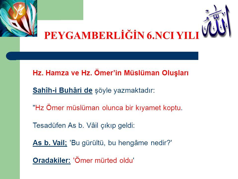 Hz. Hamza ve Hz. Ömer'in Müslüman Oluşları Sahîh-i Buhâri de şöyle yazmaktadır: