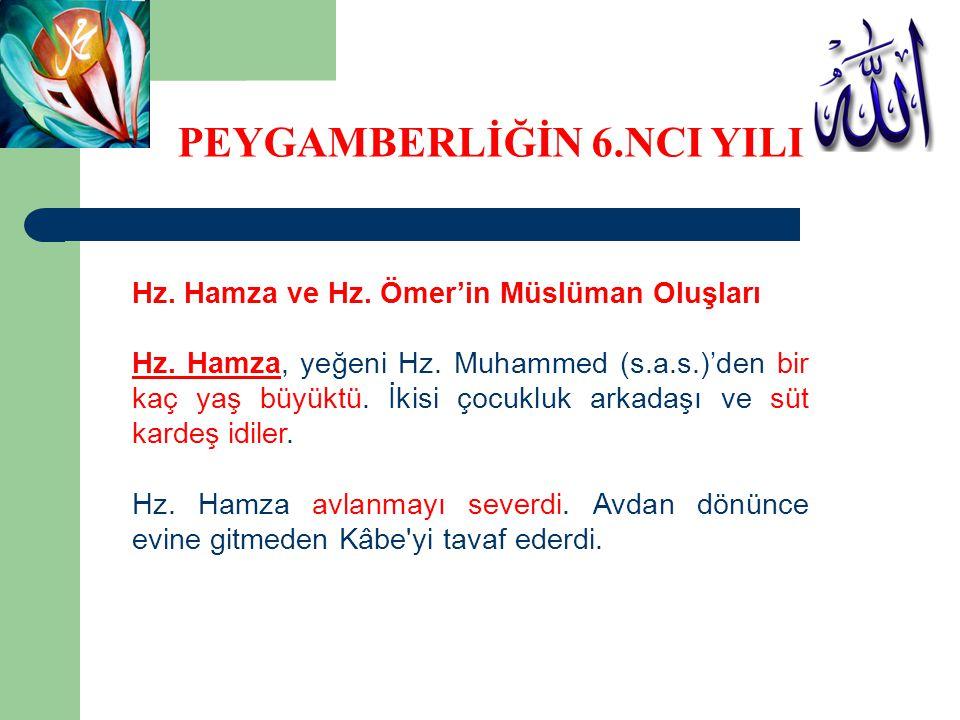 Hz. Hamza ve Hz. Ömer'in Müslüman Oluşları Hz. Hamza, yeğeni Hz. Muhammed (s.a.s.)'den bir kaç yaş büyüktü. İkisi çocukluk arkadaşı ve süt kardeş idil