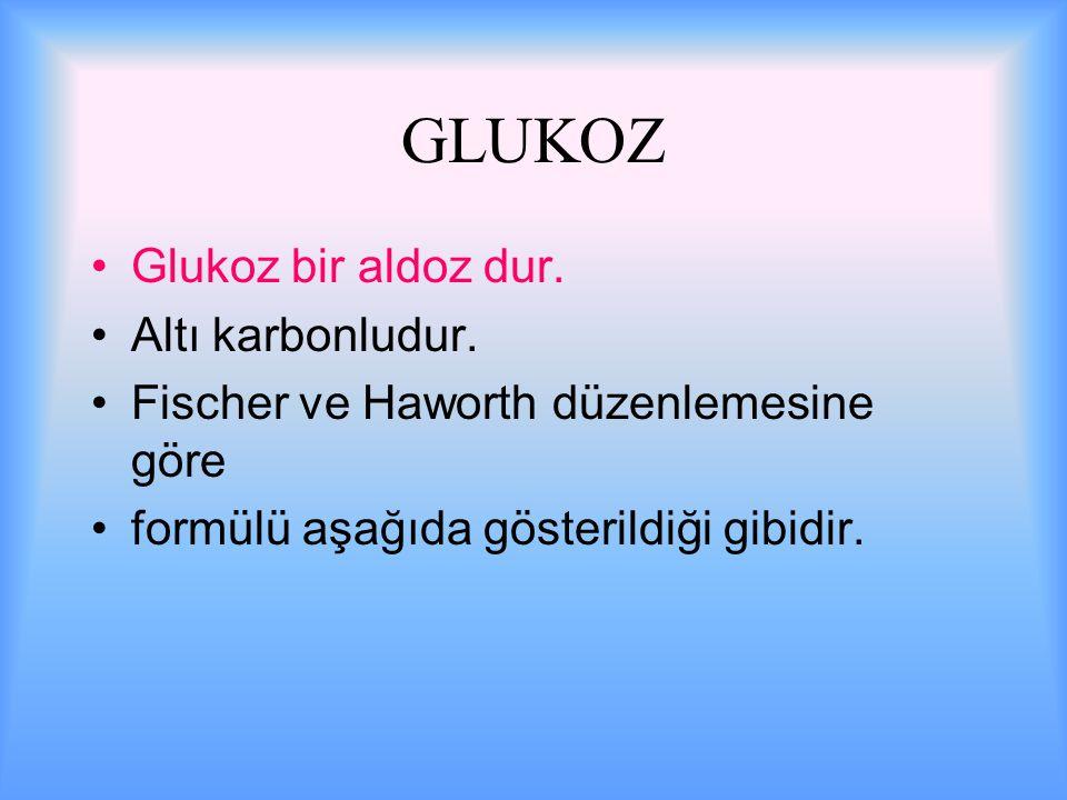 GLUKOZ Glukoz bir aldoz dur.Altı karbonludur.