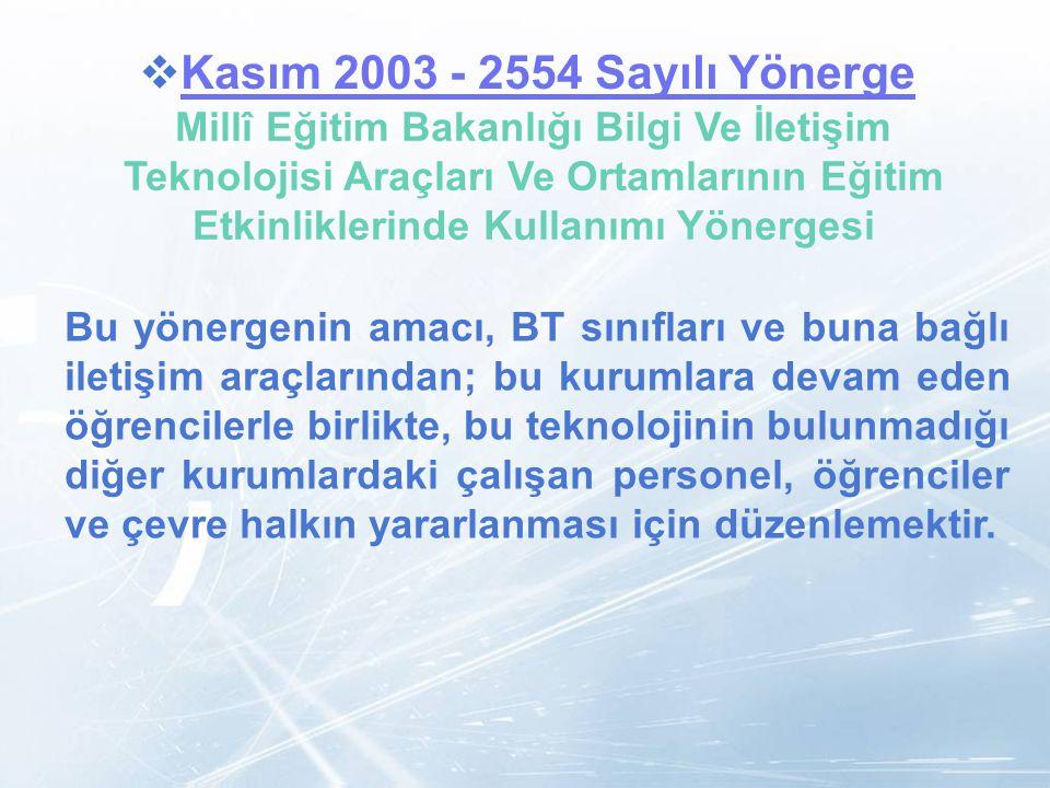 LOGO  Kasım 2003 - 2554 Sayılı Yönerge Kasım 2003 - 2554 Sayılı Yönerge Millî Eğitim Bakanlığı Bilgi Ve İletişim Teknolojisi Araçları Ve Ortamlarının