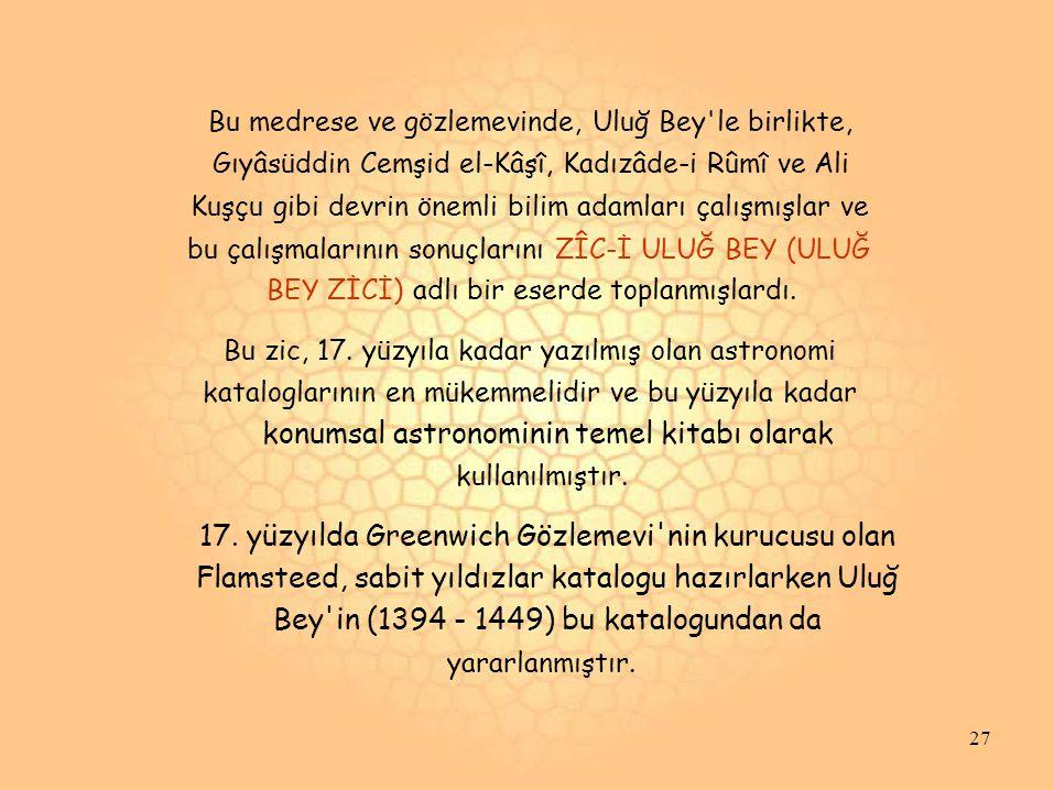 Bu medrese ve gözlemevinde, Uluğ Bey'le birlikte, Gıyâsüddin Cemşid el-Kâşî, Kadızâde-i Rûmî ve Ali Kuşçu gibi devrin önemli bilim adamları çalışmışla