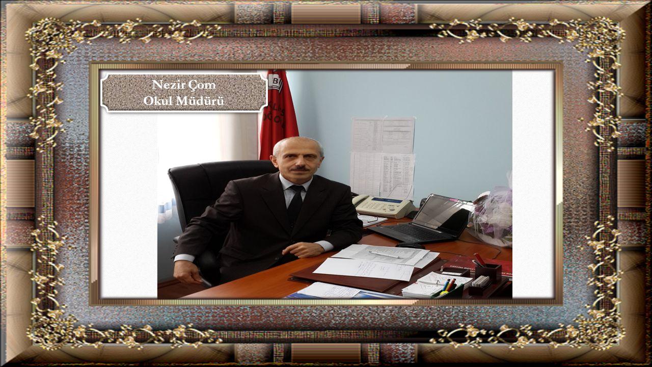 Nezir Çom Okul Müdürü Nezir Çom Okul Müdürü
