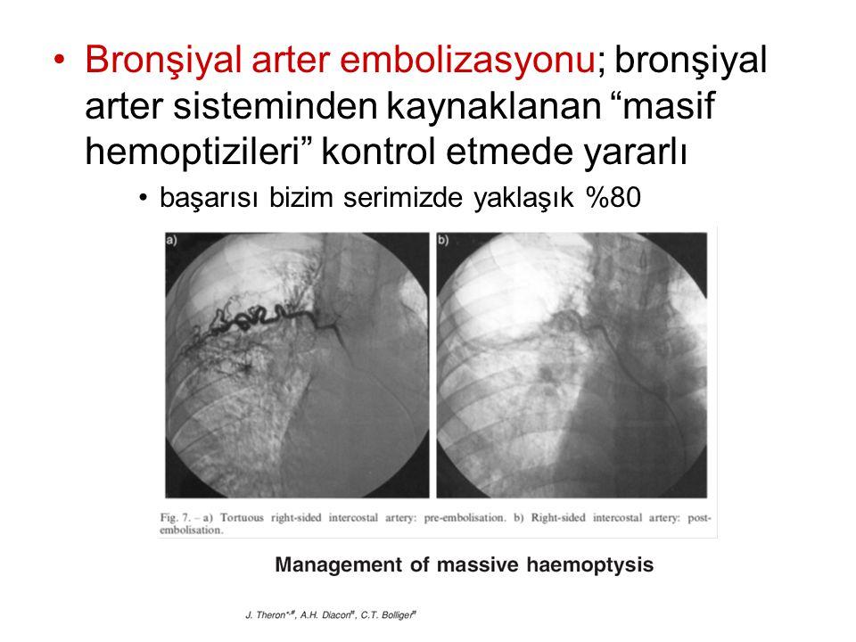 """Bronşiyal arter embolizasyonu; bronşiyal arter sisteminden kaynaklanan """"masif hemoptizileri"""" kontrol etmede yararlı başarısı bizim serimizde yaklaşık"""