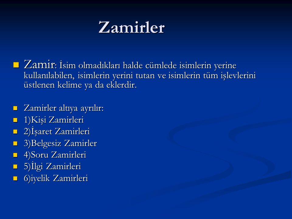 1)Kişi Zamirleri : Sadece insan isimlerinin yerini alan zamirlerdir.