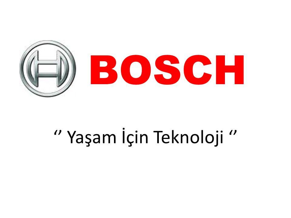 BOSCH '' Yaşam İçin Teknoloji ''