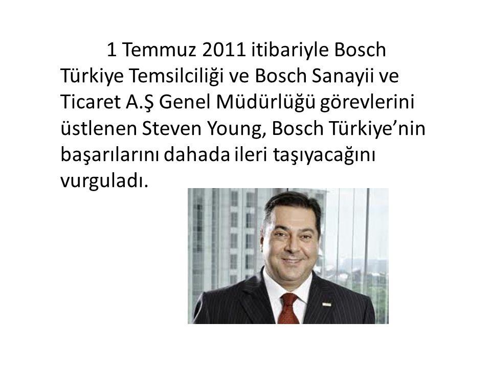 1 Temmuz 2011 itibariyle Bosch Türkiye Temsilciliği ve Bosch Sanayii ve Ticaret A.Ş Genel Müdürlüğü görevlerini üstlenen Steven Young, Bosch Türkiye'nin başarılarını dahada ileri taşıyacağını vurguladı.
