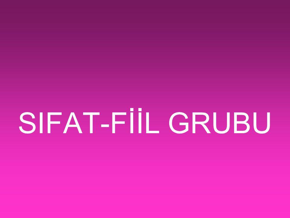 SIFAT-FİİL GRUBU