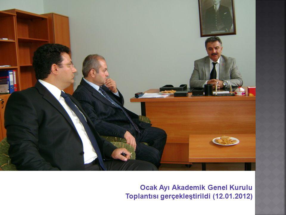 Ocak Ayı Akademik Genel Kurulu Toplantısı gerçekleştirildi (12.01.2012)