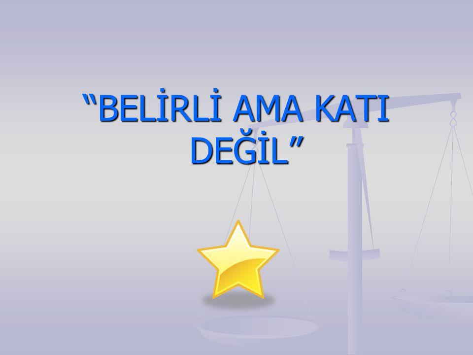 """BELİRLİ AMA KATI DEĞİL"""