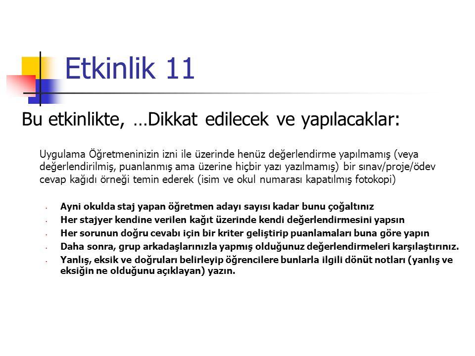 Etkinlik 11 Bu etkinlikte, …Dikkat edilecek ve yapılacaklar: Uygulama Öğretmeninizin izni ile üzerinde henüz değerlendirme yapılmamış (veya değerlendi