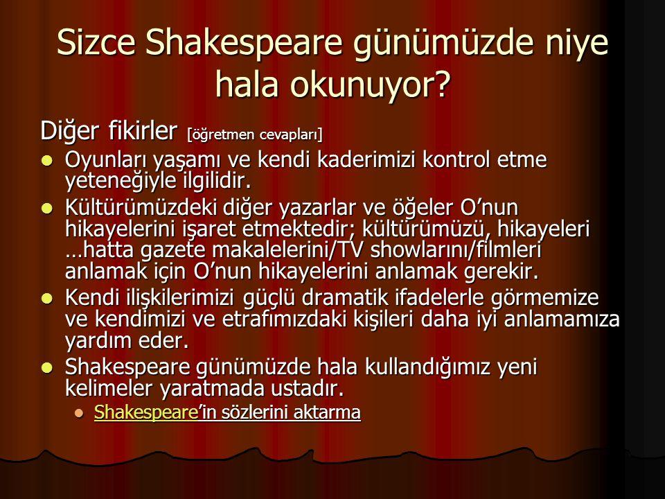 Sizce Shakespeare günümüzde niye hala okunuyor.
