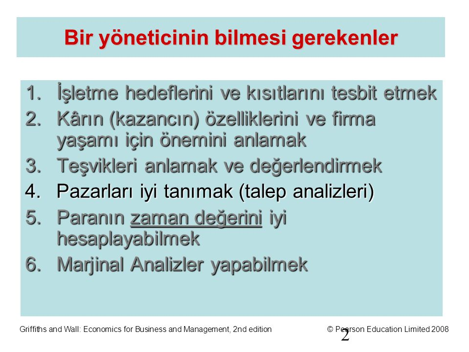 OHT 2.1 Griffiths and Wall: Economics for Business and Management, 2nd edition© Pearson Education Limited 2008 Talep, Gelir ve Tüketim Davranışları