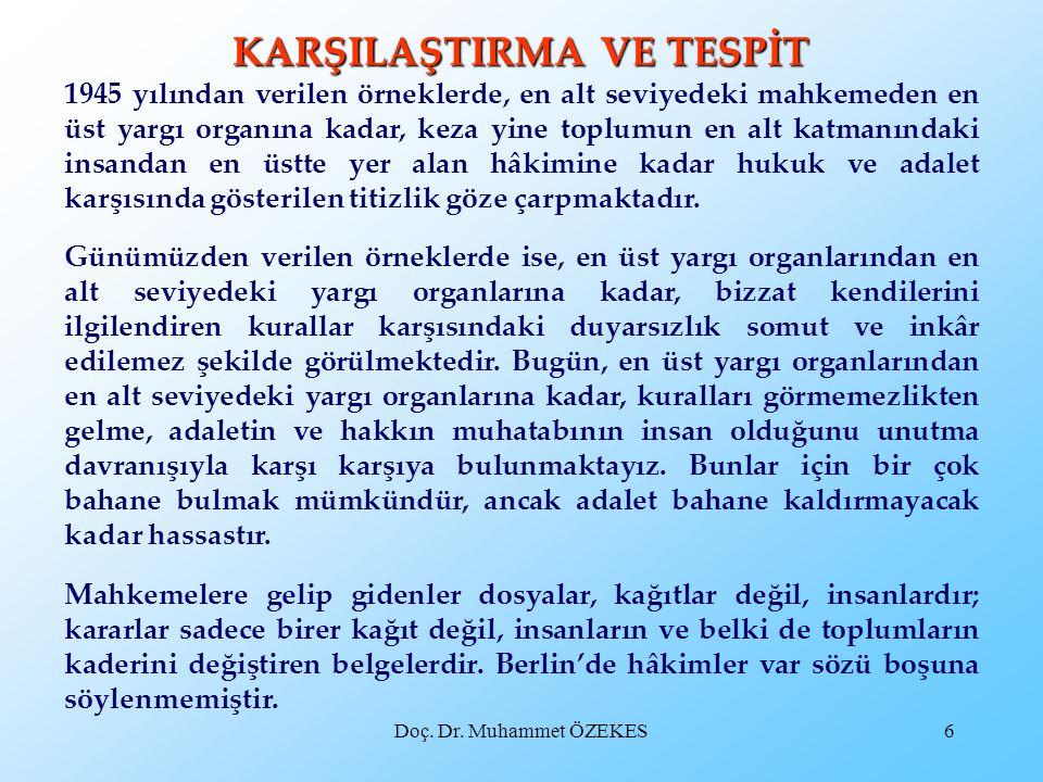 Doç. Dr. Muhammet ÖZEKES6 KARŞILAŞTIRMA VE TESPİT 1945 yılından verilen örneklerde, en alt seviyedeki mahkemeden en üst yargı organına kadar, keza yin