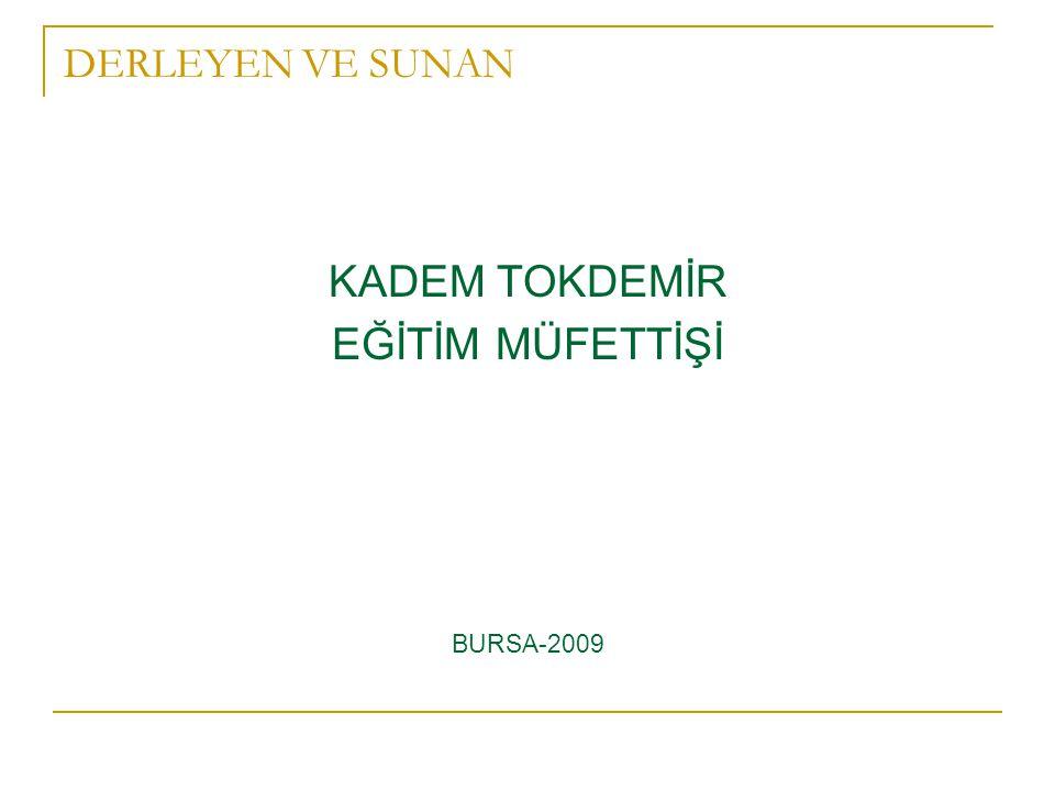 DERLEYEN VE SUNAN KADEM TOKDEMİR EĞİTİM MÜFETTİŞİ BURSA-2009