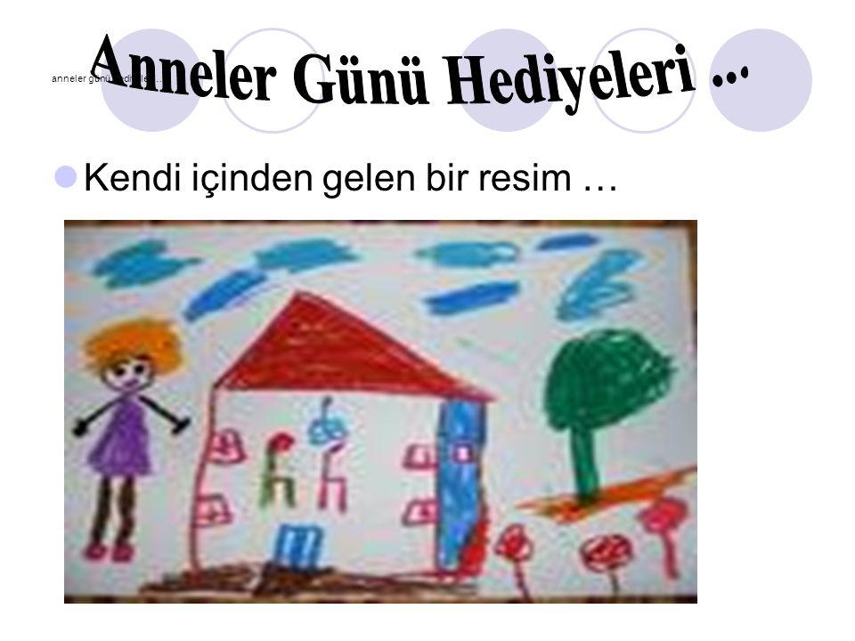 www.sunuindir.com anneler günü hediyeleri … Kendi içinden gelen bir resim …