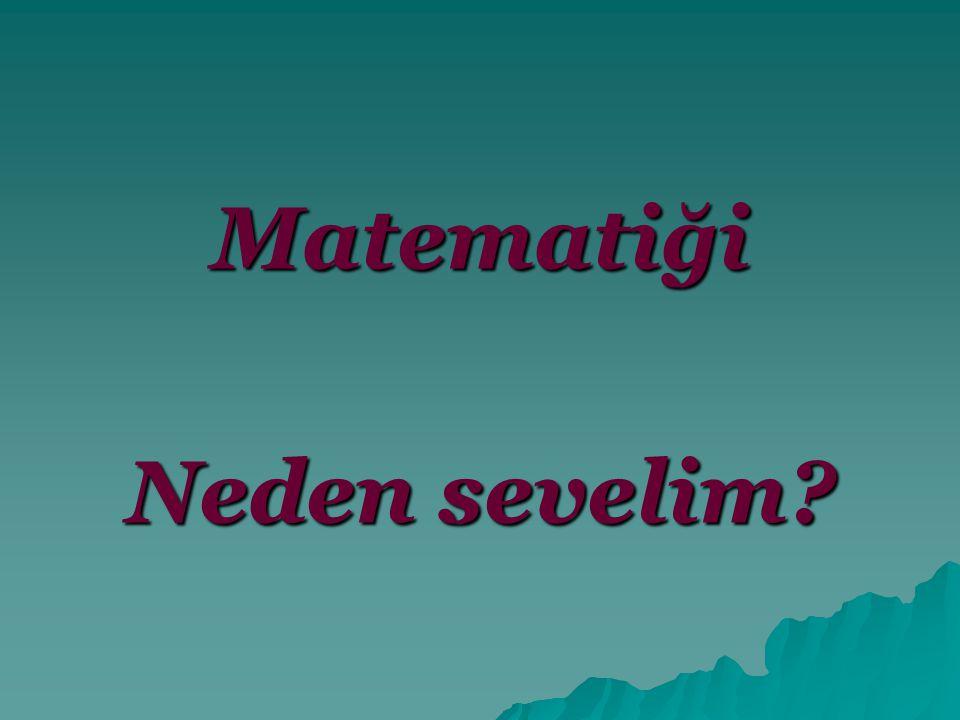 Ve… Matematik gözlerimize inanamamaktır…