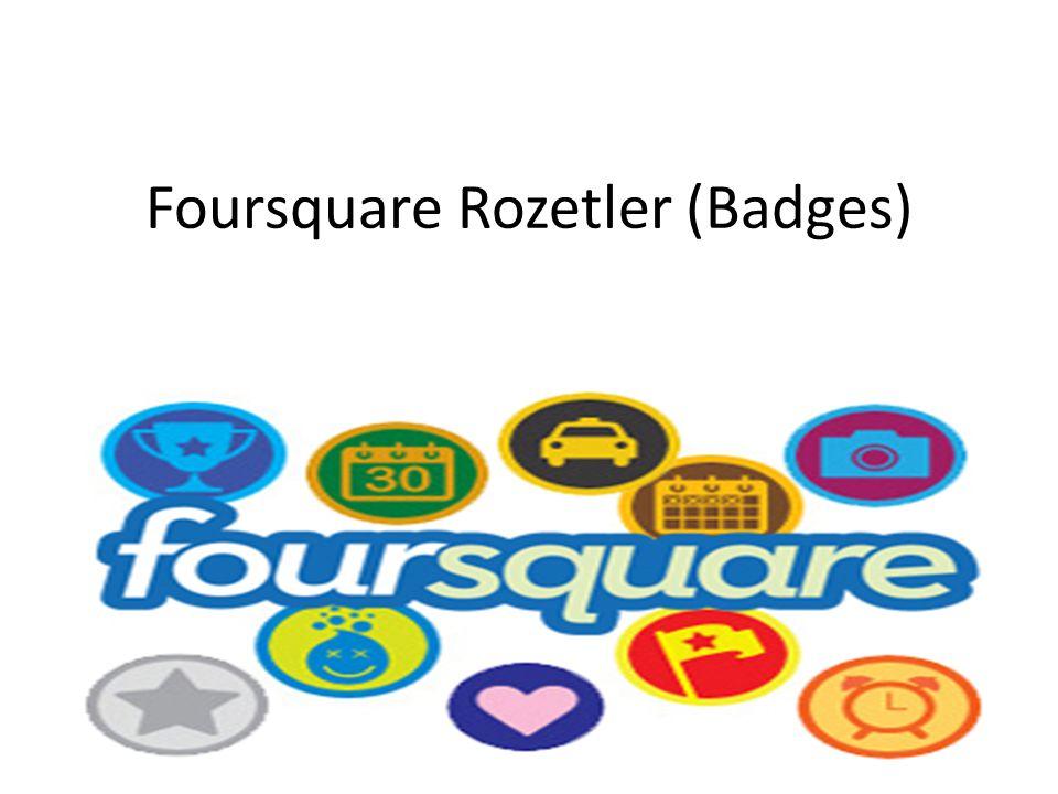 Foursquare Rozetler (Badges)