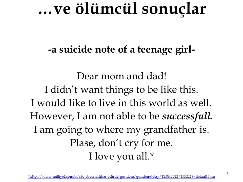 …ve ölümcül sonuçlar -a suicide note of a teenage girl- Dear mom and dad.