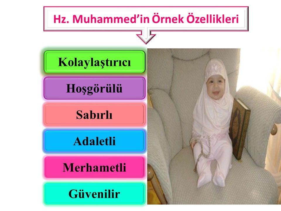 Hz. Muhammed'in Örnek Özellikleri Hoşgörülü Sabırlı Adaletli Merhametli Güvenilir