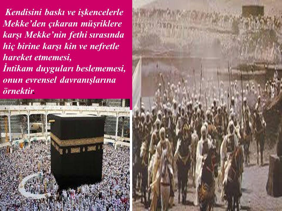 Kendisini baskı ve işkencelerle Mekke'den çıkaran müşriklere karşı Mekke'nin fethi sırasında hiç birine karşı kin ve nefretle hareket etmemesi, İntika