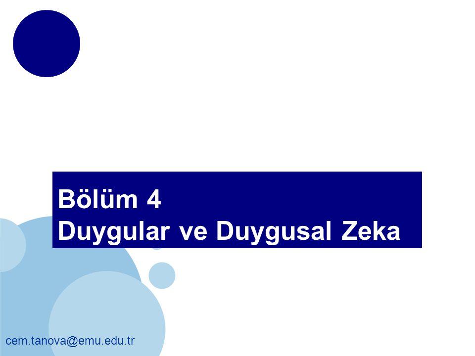 cem.tanova@emu.edu.tr Bölüm 4 Duygular ve Duygusal Zeka