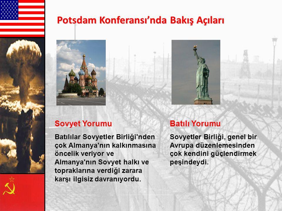 Sovyet İstekleri: Müttefiklerin Romanya, Bulgaristan ve Macaristan'a karışmaması Türkiye'nin Sovyetlere bir üs vermesi Montrö Boğazlar Sözleşmesi'nin