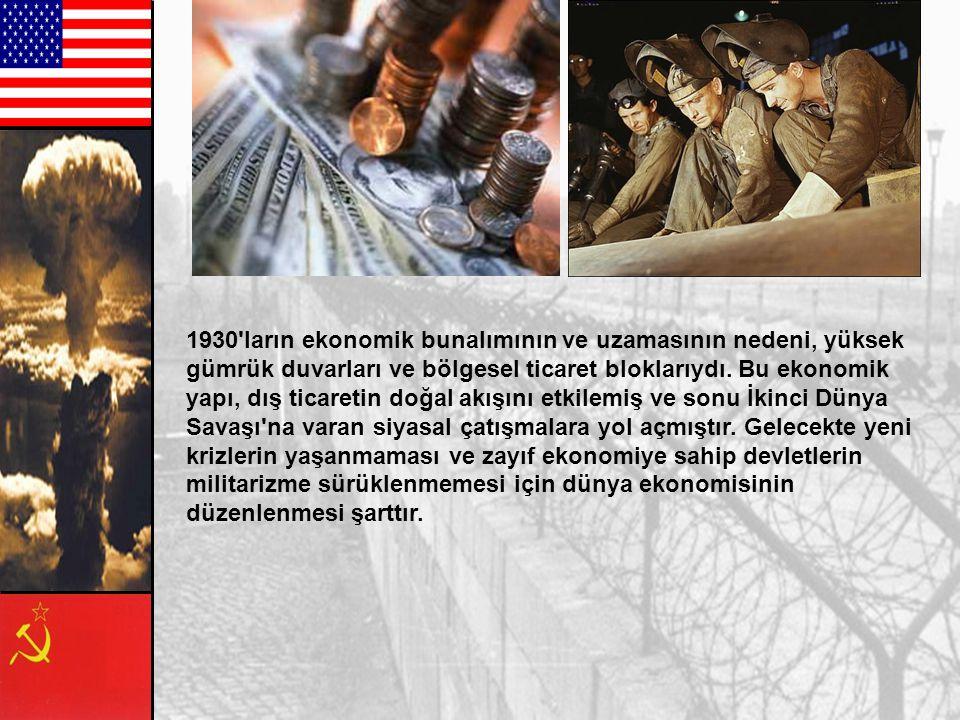 ABD'nin Ekonomik Savaşı ABD'nin İkinci Dünya Savaşı sonrası ekonomi politikasının dayandığı iki temel vardır: 1- Barış kurulacak ve sürdürülecekse, it