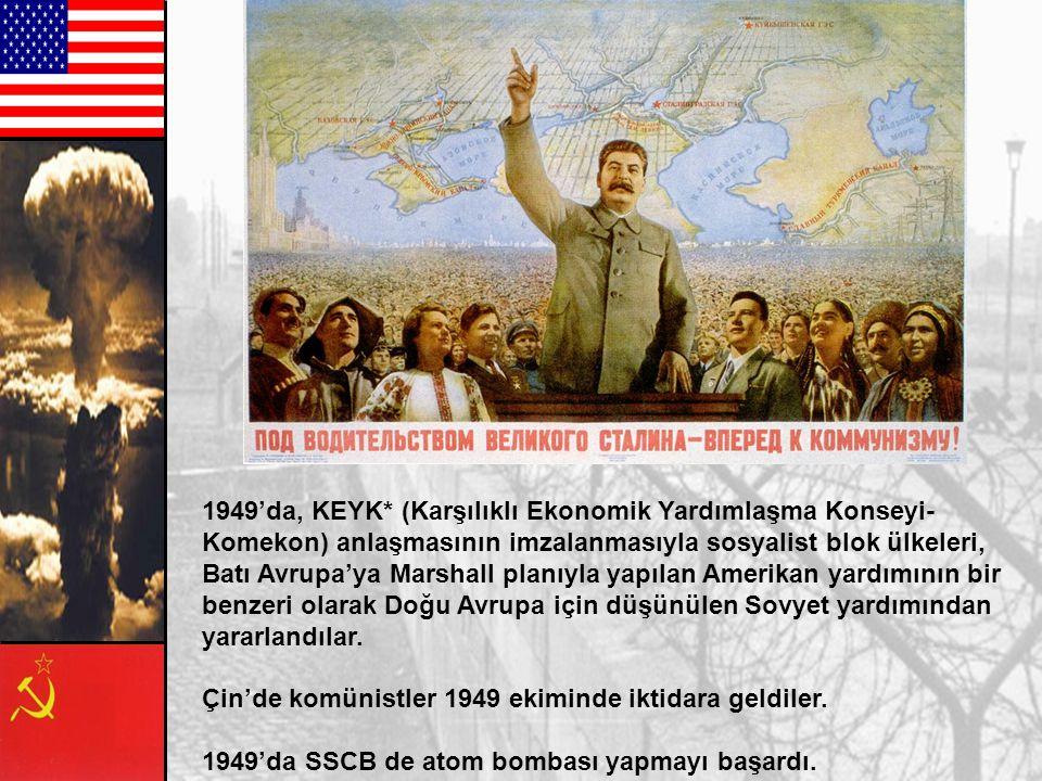 Sosyalist Bloğun Oluşumu Sovyet modeli Tek parti + proletarya diktatörlüğü + devletleştirme + planlama Birkaç yıl içinde Orta Avrupa'daki ülkeler bire
