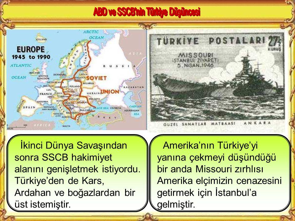 İkinci Dünya Savaşından sonra SSCB hakimiyet alanını genişletmek istiyordu.